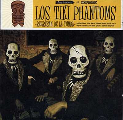 Los Tiki Phantoms - Regresan De La Tumba [2007]