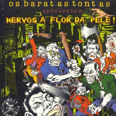 Os Baratas Tontas - Nervos À Flor Da Pele! [1996]