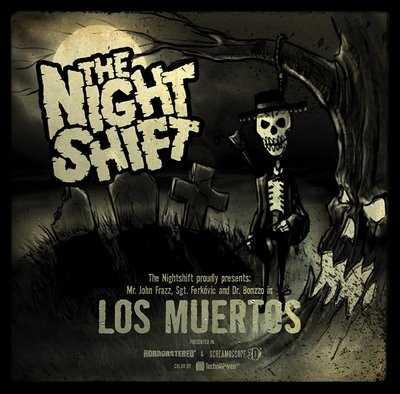 The Nightshift - Los Muertos [2008]