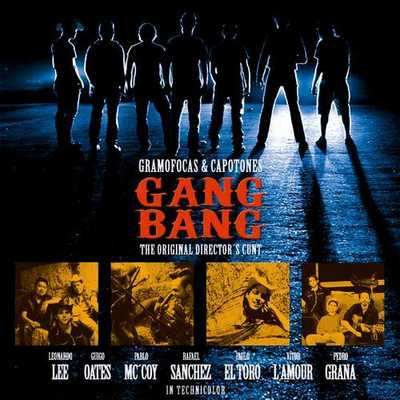 Gramofocas / Capotones - Gang Bang (The Director's Cunt) [2008]