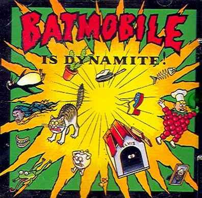 Batmobile - Is Dynamite! [1990]