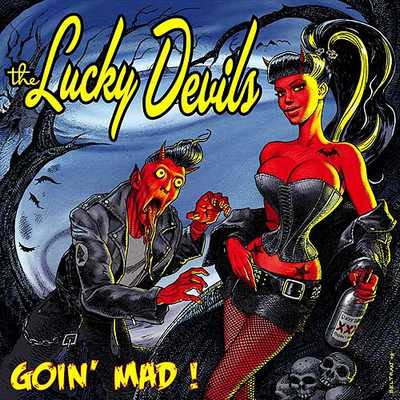 The Lucky Devils - Goin' Mad! [2008]