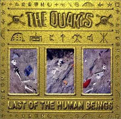 The Quakes - Last Of The Human Beings [2001]