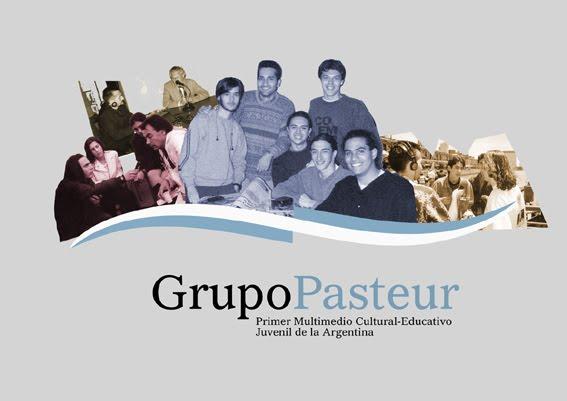 GRUPO PASTEUR. Es el Primer Multimedio Cultural-Educativo Juvenil de la República Argentina