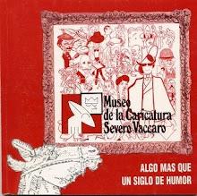 Museo de la Caricatura Severo Vaccaro: Algo más que un siglo de humor