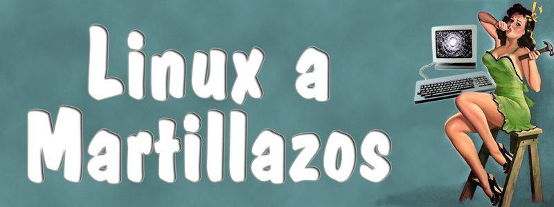 linux a martillazos