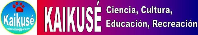 KAIKUSÉ: Ciencia, Cultura, Educación, Recreación