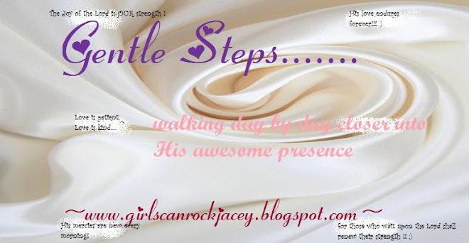 Gentle Steps...