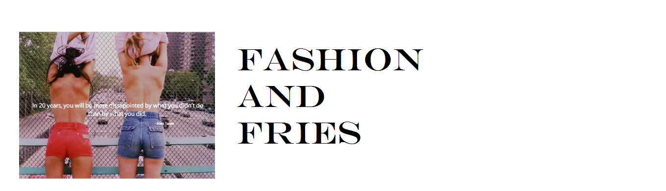 Fashion and Fries