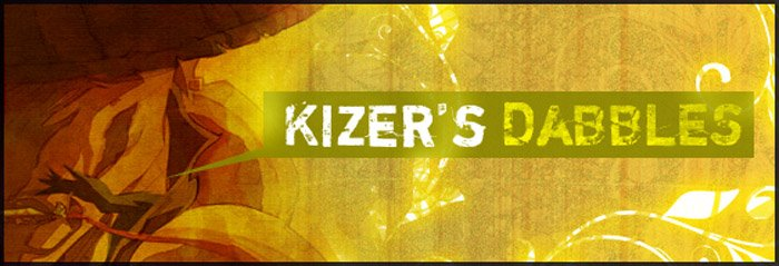 KIZER DABBLES