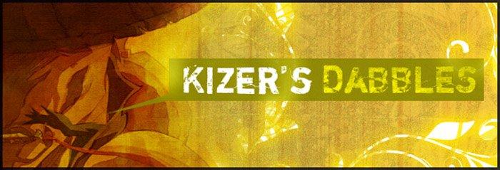 KIZER DABBLES