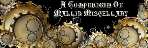 A Compendium of Mallin Miscellany