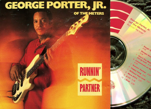 George Porter,Jr. ~ Of The Meters - Runnin' Partner on Rounder 1990