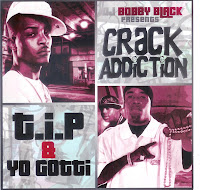 VA-DJ_Bobby_Black_Presents_T.I.P_And_Yo_Gotti-Crack_Addiction-(Bootleg)-2008-FPUO