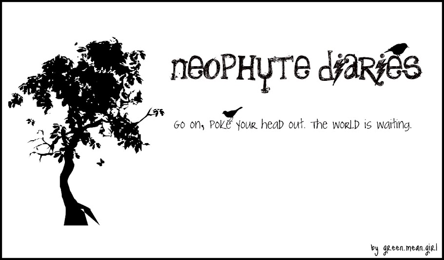 Neophyte Diaries