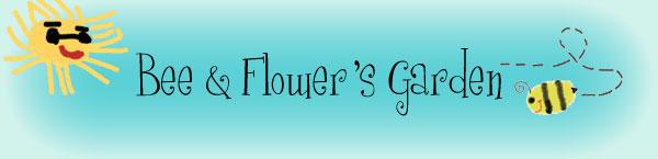 Flower & Bee's Garden