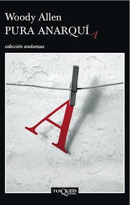 Pura anarquía, de Woody Allen