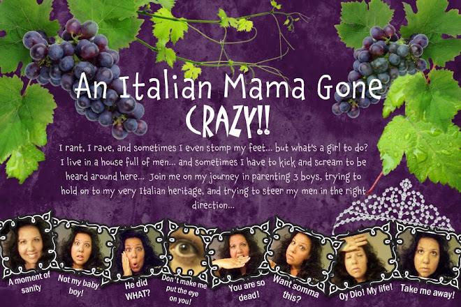 An Italian Mama Gone Crazy