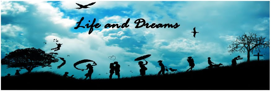 Life and Dreams