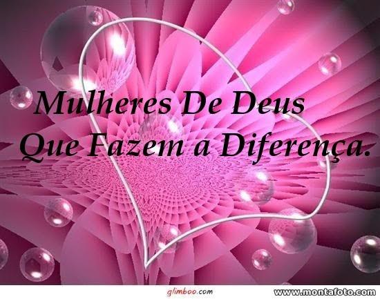 Mulheres de Deus que fazem a diferença