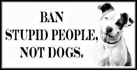 "Click On the ""Stupid People"" banner to Help Fight Breed Specific Legislation"