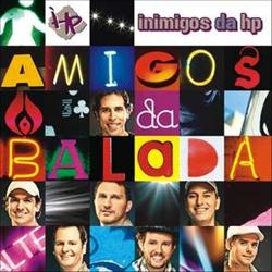 Download Grtis Baixar Grtis CD Inimigos da HP  Amigos da Balada (2010)