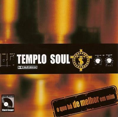 Templo Soul – O Que Há de Melhor Em Mim