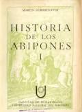 LA OBRA DE MARTIN DOBRIZHOFFER. HISTORIA DE LOS ABIPONES