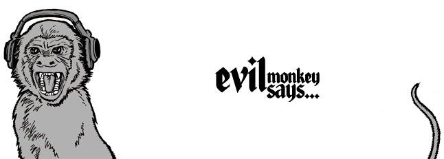 Evil Monkey says...