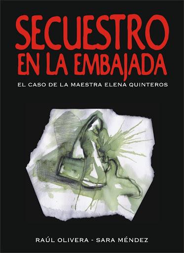 SECUESTRO EN LA EMBAJADA. EL CASO DE LA MAESTRA ELENA QUINTEROS.