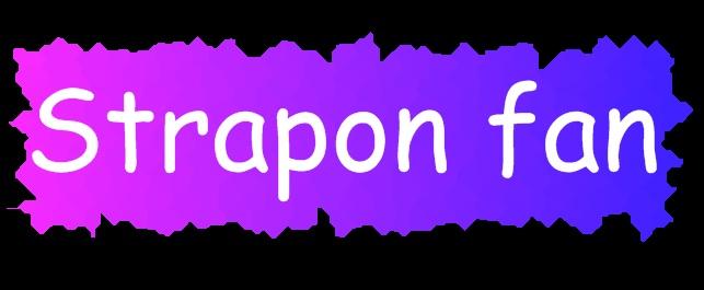 Strapon Fan