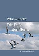 Patricia Koelle: Die Füße der Sterne