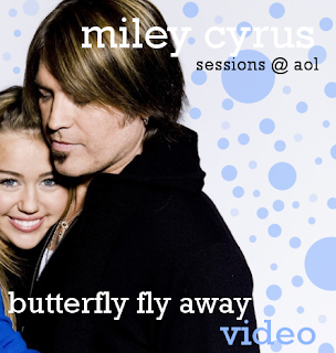 Miley Cyrus and Billy Ray Cyrus - Butterfly Fly Away - AOL