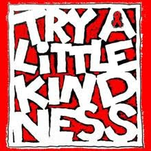 try a little kindness...