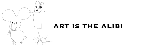 ART IS THE ALIBI