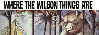 Where The Wilson Things Are