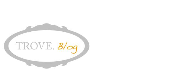 Trove Blog