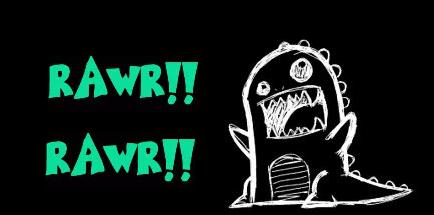 dinosaurs go RAWR~