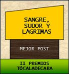 Premios Tcala de Cara 2 edicin |  Mejor Post *Sangre, sudor y lgrimas*