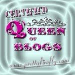 Certified Queen of Blogs