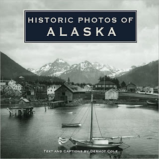 Historic Photos of Alaska by Dermot Cole
