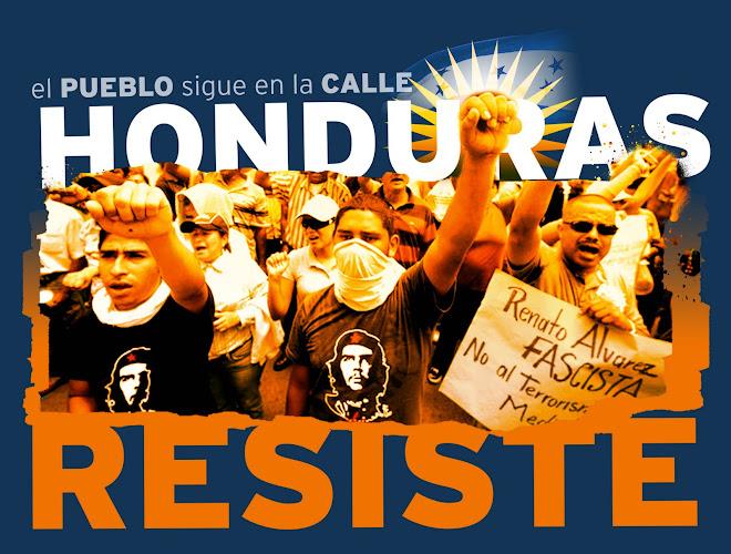 HONDURAS RESISTE Y VENCE - RESISTENCIA MORAZÁN - Resistencia Popular Hondureña