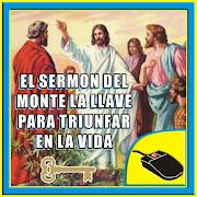 EL SERMÓN DEL MONTE - LA LLAVE PARA TRIUNFAR EN LA VIDA.