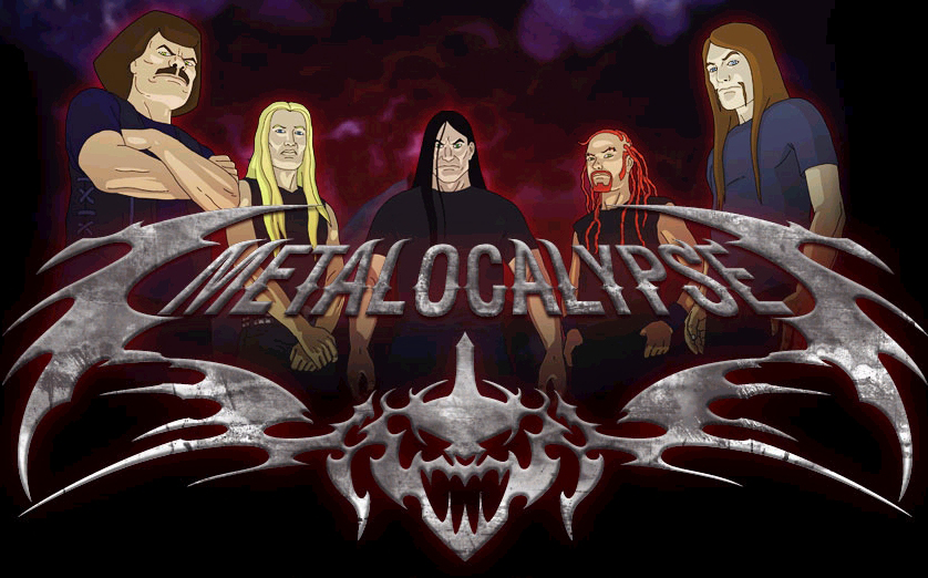 Metalocalypse is an animated series aired on Adult Swim.