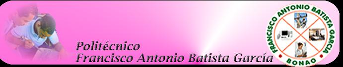 Politécnico Francisco Antonio Batista García