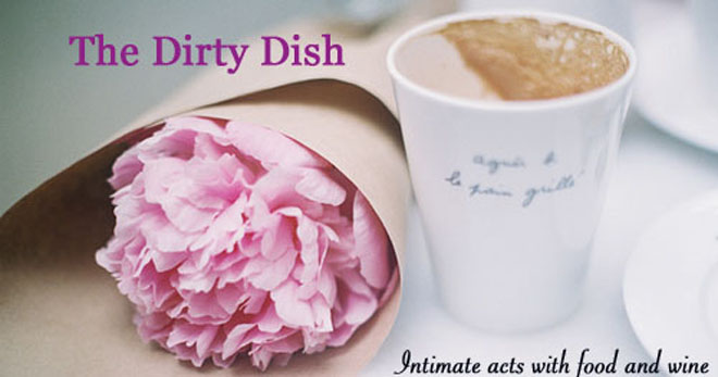 The Dirty Dish: Intimate Acts with Food & Wine