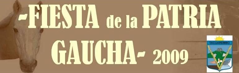 FIESTA de la PATRIA GAUCHA  2009