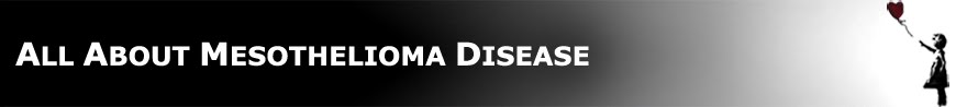 All about Mesothelioma Cancer Disease