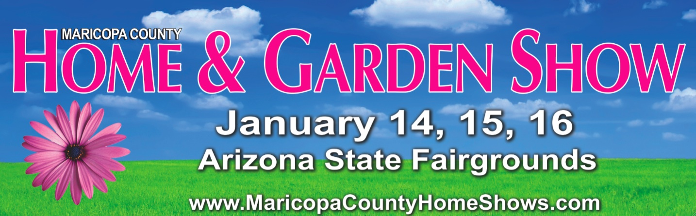 Maricopa County Home Shows What 39 S Going On At The Maricopa County Home Garden Show January