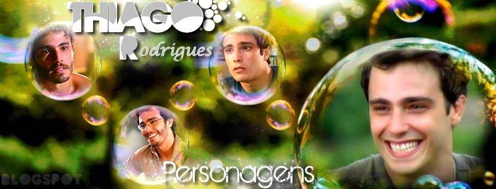 Thiago Rodrigues PERSONAGENS